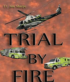 Lt. Jim Sharps Trial By Fire Logo. Red background with a picture of a helicopter, and a firetruck